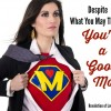 Despite What You May Think… You Are a Good Mom